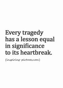 Best 25+ Tragedy quotes ideas on Pinterest | Where does ...