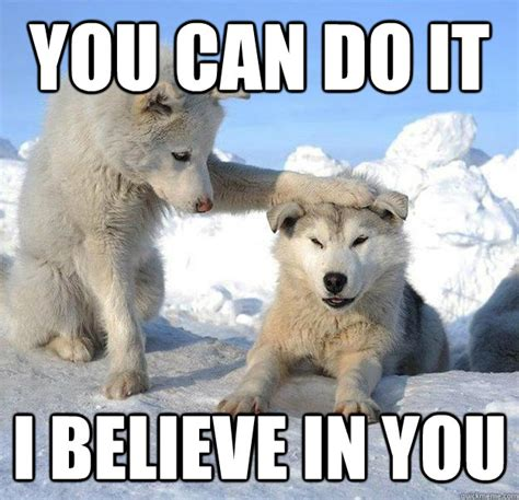 What Can I Do Meme - 20 best you can do it memes that are 100 encouraging sayingimages com