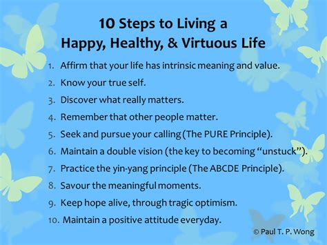 10 Steps To Living A Happy, Healthy, & Virtuous Life « Dr Paul Tp Wong's