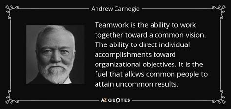 andrew carnegie quote teamwork   ability  work