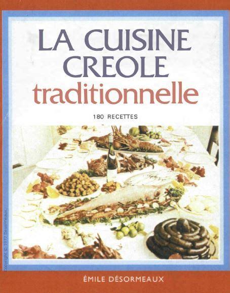 recette cuisine traditionnelle la cuisine creole traditionnelle 180 recettes avaxhome