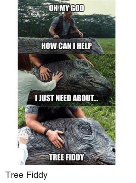Tree Fiddy Meme - oh my god how can ihelp i just need about tree fiddy tree fiddy meme on sizzle