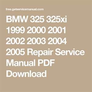 Bmw 325 325xi 1999 2000 2001 2002 2003 2004 2005 Repair