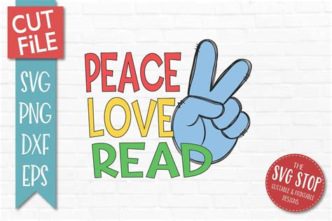 It's easy to download, print, and cut. Peace Love Read - SVG, DXF, PNG, EPS - Cut File