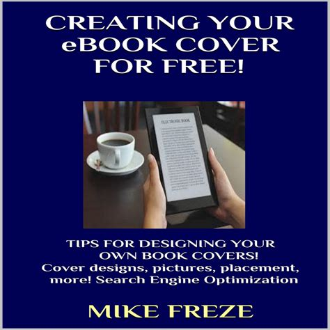 Creating Your Ebook Cover For Free! Tips For Designing