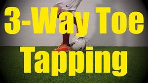 3 Way Toe Tapping - Static Ball Control Drills