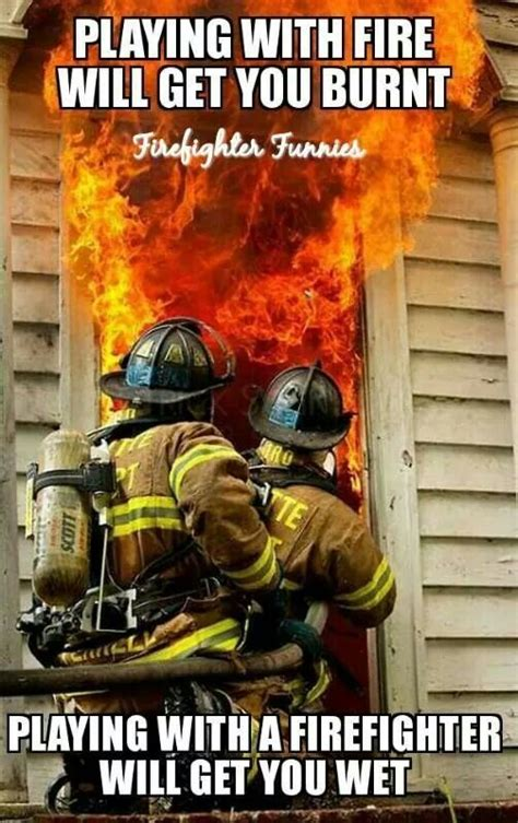 Firefighter Memes - 25 best ideas about firefighter memes on pinterest happy stories juan meme and silly cats