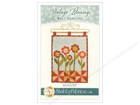 shabby fabrics vintage blessings vintage blessings august wall quilt pattern createforless