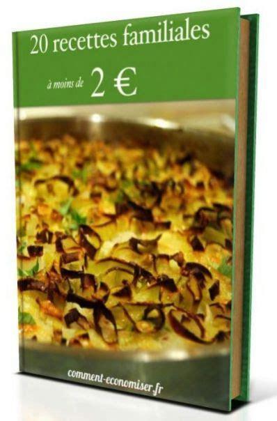 recette de cuisine familiale livre de cuisine gratuit quot 20 recettes familiales à moins
