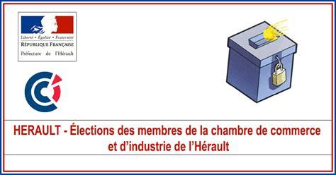 chambre des m騁iers et de l industrie actualit 201 s herault cci 201 lections des membres de la