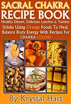 sacral chakra recipe book healthy dinner delicious