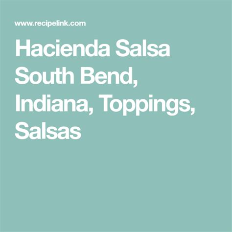 From swoods777 11 years ago. Hacienda Salsa South Bend, Indiana, Toppings, Salsas | South bend, Salsa, Indiana