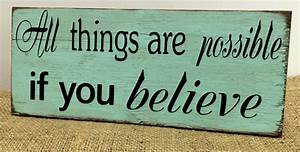 """""""All things are possible if you believe"""""""
