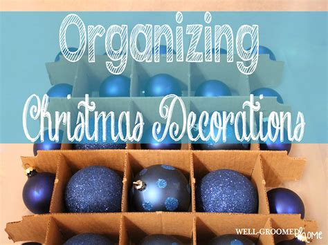 organizing christmas decorations  groomed home