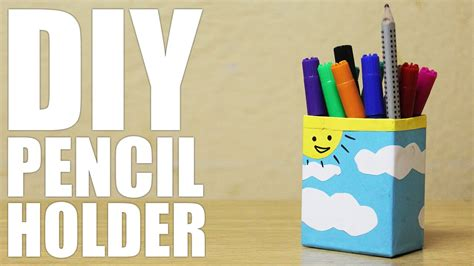 pencil holder diy pencil holder youtube