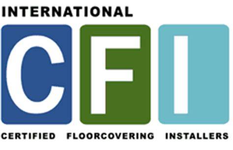 cfi certified flooring installers cfi certified floorcovering installers