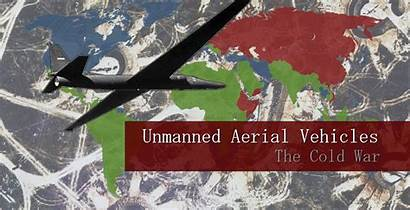 War Cold History Unmanned Vehicles Aerial Uav