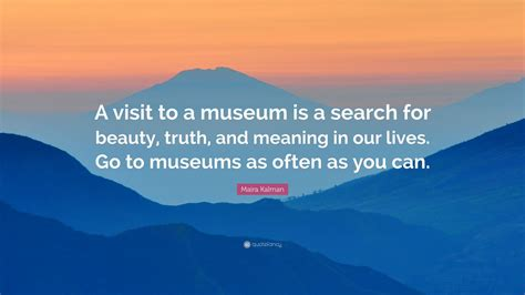 maira kalman quote  visit   museum   search