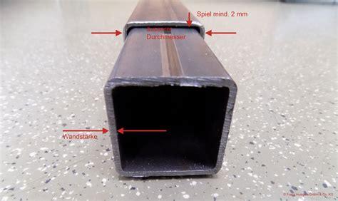 4 kant metallstangen rohre ineinander stecken worauf ist zu achten was muss