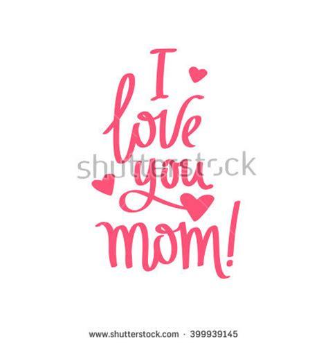 I Love You Mom Stock Images, Royaltyfree Images & Vectors