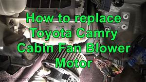 How To Replace Toyota Camry Cabin Fan Blower Motor  Years
