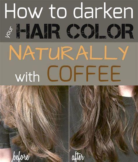 darken  hair color naturally  coffee