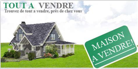 annonce maison a vendre tout a vendre maison petites annonces class 233 es gratuite montreal trois rivieres gatineau