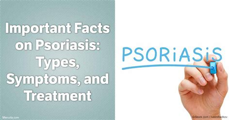 important facts  psoriasis types symptoms  treatment