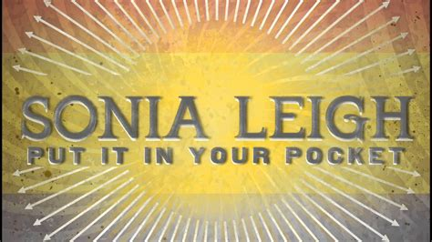 Sonia Leigh  Put It In Your Pocket Youtube