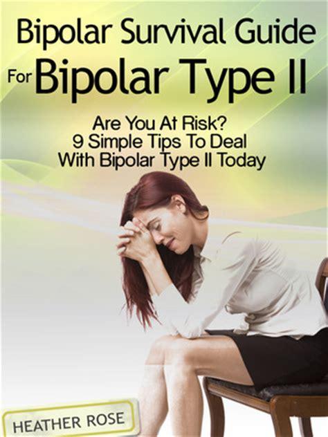 bipolar  bipolar survival guide  bipolar type ii