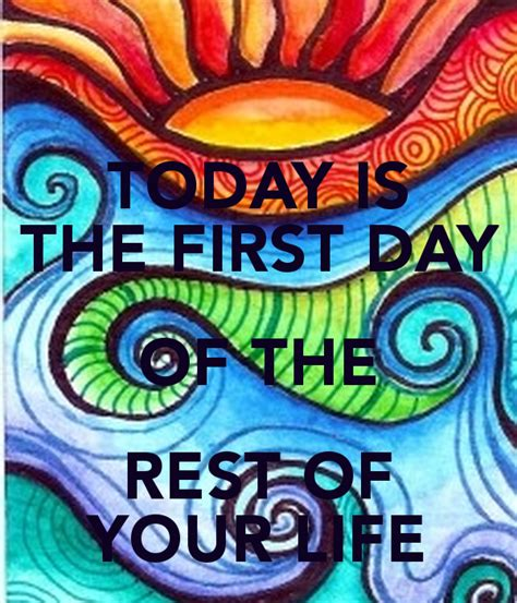 Today Is The First Day Of The Rest Of Your Life Poster