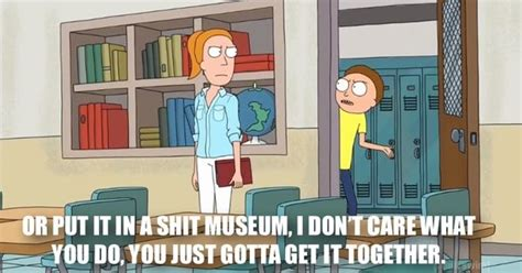 Get Your Shit Together Meme - get your shit together rick morty memes pinterest cartoon stuffing and tvs