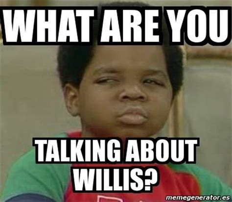 Talking In Memes - what are you taking about willys what are you talking