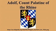 Adolf, Count Palatine of the Rhine - YouTube