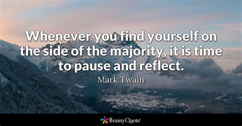 Mark Twain-whenever You Find Yourself On The Side Of The