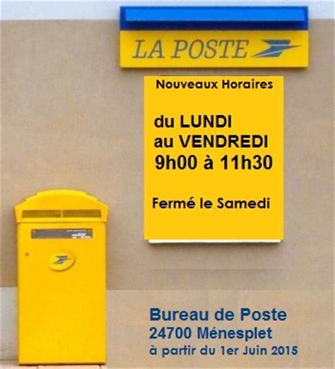 horaires bureaux de poste nouveaux horaires pour le bureau de poste 224 c 1er juin 2015 menesplet fr