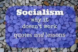 Quotes On Socialism  Why It Doesn U0026 39 T Work
