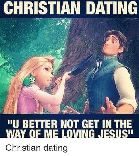 Christian Dating Memes - christian dating memes 28 images 19 hilarious christian dating memes churchpop christian