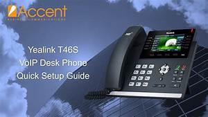 Yealink T46s  T46g Quick Setup Guide