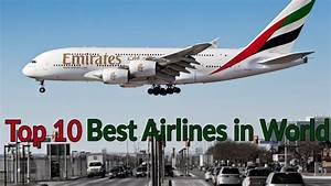 Top 10 Best Airlines in the World 2018 Video - YouTube