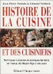 histoire de la cuisine histoire de la cuisine et des cuisiniers techniques culinaires et pratiques de table en
