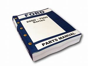 Ford 2000 3000 4000 5000 7000 Series Tractor Parts Manual