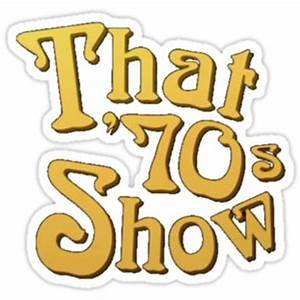 That 70's Show Logo from Redbubble