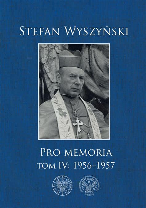 Cardinal stefan wyszyński with cardinal karol wojtyła, the future st. Stefan Wyszyński, Pro memoria, t. 4: 1956-1957 - Książki - Instytut Pamięci Narodowej