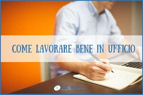 Lavorare In Ufficio Sta by Come Lavorare Bene In Ufficio Aries Workspace
