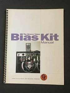 The Groove Tubes Bias Tool Kit Manual How To Instruction