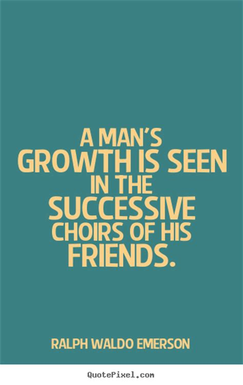 mans growth     successive choirs