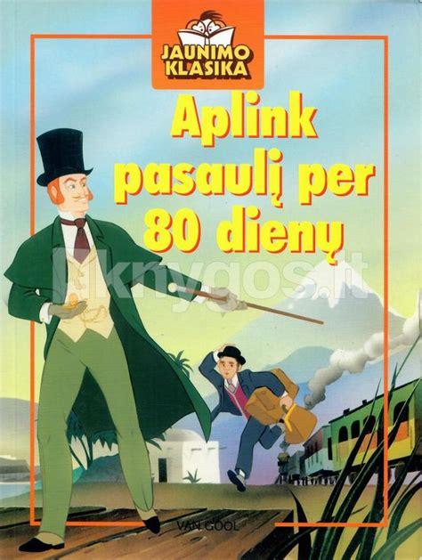 Aplink pasaulį per 80 dienų (2008) | Knygos.lt