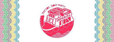 Boat Party Ucl by Ucl Imperial Japan Society Boat Party Uclu