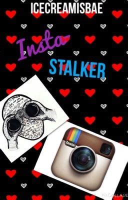 Insta-stalker - The truth - Wattpad
